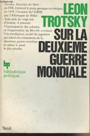 """Sur La Deuxième Guerre Mondiale - """"Bibliothèque Politique"""" - Trotsky Léon - 1974 - Guerra 1939-45"""