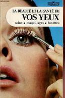 La Beauté Et La Santé De Vos Yeux Soins, Maquillages, Lunettes - Collection Spécial Loisirs Marabout N°6. - Collectif - - Libri
