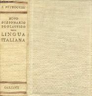 Novo Dizionario Scolastico Della Lingua Italiana Dell'uso E Fuori D'uso. - P.Petrocchi - 1954 - Altri