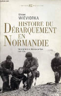 Histoire Du Débarquement En Normandie - Des Origines à La Libération De Paris 1941-1944 - Collection L'univers Historiqu - Guerra 1939-45