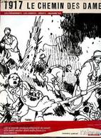 L'Aisne Numéro Spécial 1917 Le Chemin Des Dames Les événements Les Hommes Débats Aujourd'hui. - Collectif - 2007 - Guerra 1914-18