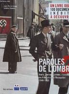 Paroles De L'ombre 2 : Tracts, Journaux, Poèmes, Chansons Des Français Sous L'Occupation. Un Livre Objet : 100 Documents - Guerra 1939-45