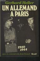 Un Allemand A Paris 1940-1944 - Heller Gerhard - 1981 - Guerra 1939-45