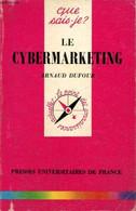 """Le Cybermarketing (Collection """"Que Sais-je ?"""", N°3186) - Dufour Arnaud - 1997 - Informatique"""