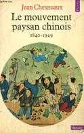 Le Mouvement Paysan Chinois, 1840-1949 - Chesneaux Jean - 1976 - Géographie