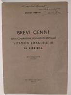 Italia Arezzo BIBBIENA Brevi Cenni Costruzione Nuovo Ospedale VITTORIO EMANUELE III Aristide Martini Con Dedica - Altri