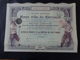 RUSSIE - SA DES MINES D'OR DU KATCHKAR - ACTION DE PRIORITE DE 100 FRS - BRUXELLEX 1911 - Unclassified