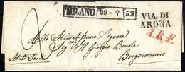 """Cover 1852, Lettera In Porto Assegnato Da Milano 29.7.1852 Per Borgomanero, Annulli """"VIA DI / ARONA"""" Ed Il Raro """"A.R.F."""" - Lombardije-Venetië"""