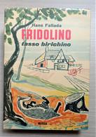 Libri Ragazzi - H. Fallada - Fridolino, Tasso Birichino - Ed. 1965 Mursia - Autres