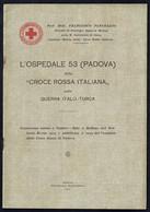 GUERRA DI LIBIA 1911 - OSPEDALE DI GUERRA N. 53 CROCE ROSSA ITALIANA - OPUSCOLO COMITATO DI PADOVA - Altri