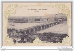33) Bordeaux.- Carte Gaufrée: Vue Générale - Le Pont - Bordeaux