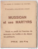 S3- GUERRE -  MUSSIDAN ET SES MARTYRS LA HONTE ET L HORREUR DU FASCISME - FASCICULE DE 35 PAGES  - 7 SCANS - Guerra 1939-45