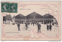 EB2- 45) ORLÉANS - LA GARE  - (ANIMÉE - CARTE GAUFRÉE - ART NOUVEAU - 2 SCANS) - Orleans
