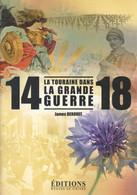 LA TOURAINE DANS LA GRANDE GUERRE PAR JAMES DEROUET ÉD. HUGUES DE CHIVRÉ 2014 - Guerra 1914-18