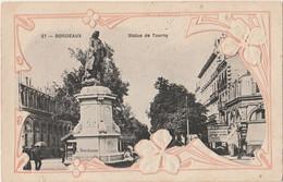 T25- 33) BORDEAUX -  STATUE DE TOURNY - (CARTE GAUFREE - CONTOUR ART NOUVEAU - 2 SCANS) - Bordeaux