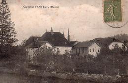 ANTEUIL  Orphelinat D' - Otros Municipios