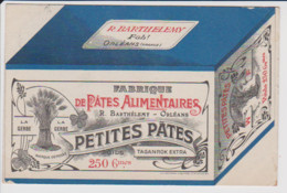 45 – CARTE PUBLICITAIRE – ORLEANS – R. BARTHELEMY – Fabrique De Pates Alimentaires. CPA Publicitaire Couleur - Orleans