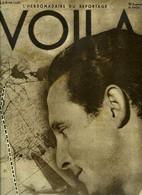 VOILA N° 77 - Mon Raid Par Jean Mermoz, La Madone Des Yachts Par Marthe Oulié, L'argent Des Rentiers Par Louis Latzarus, - Other Magazines