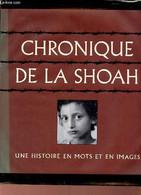 Chronique De La Shoah. - Collectif - 2005 - Guerra 1939-45