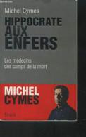 Hyppocrate Aux Enfers - Les Médecins Des Camps De La Mort - Cymes Michel - 2015 - Guerra 1939-45