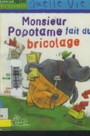 Monsieur Popotame Fait Du Bricolage - Moncomble Gérard - 2004 - Altri