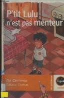 P'tit Lulu N'est Pas Menteur - Clémence Alix, Domas Tatiana - 2005 - Altri