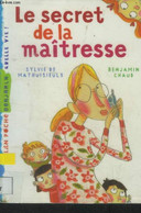 Le Secret De La Maîtresse - De Mathuisieulx Sylvie, Chaud Benjamin - 2007 - Altri