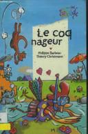Le Coq Nageur - Barbeau Philippe, Christmann Thierry - 0 - Altri