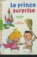 Le Prince Surprise - Palluy Christine, Cauquetoux Denis - 2007 - Altri
