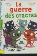 La Guerre Des Cracras - Vallery Juliette, Choux Nathalie - 2008 - Altri