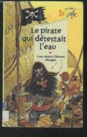 Le Pirate Qui Détestait L'eau - Morgan, Yves Marie Clément - 0 - Altri