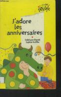J'adore Les Anniversaires - Daniel Stéphane, Kniffke Sophie - 2001 - Altri