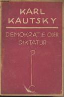 Demokratie Oder Diktatur - Kautsky Karl - 1920 - Andere