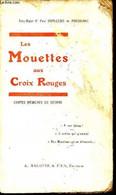 Les Mouettes Aux Croix Rouge - Contes Médicaux De Guerre - Duplessis De Pouzilhac - 0 - Guerra 1914-18