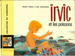 Irvic -1 - Et Les Poissons - Collect. Carrousel N° 22 - Altri