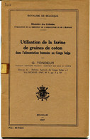 Congo Utilisation De La Farine De Graines De Coton Dans L'alimentation Humaine Au Congo Belge , Tondeur - Bélgica
