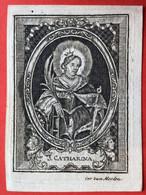 Image Pieuse - 19ième - GRAVURE - Cor. Van Merlen - By J.B. Heirstraeten Te Ant S. CATHARINA - CATHERINE - 9.5 Cm X 7 Cm - Devotieprenten