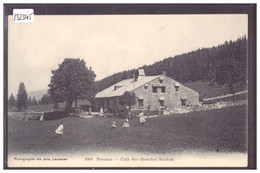 DISTRICT DE LA VALLEE - LE BRASSUS - CAFE DES GRANDES ROCHES - TB - VD Vaud