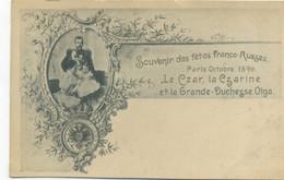 PRECURSEUR - Souvenir Des Fêtes Franco-Russes, Paris Octobre 1896 - Le Czar, La Czarine Et La Grande Duchesse Olga - Familles Royales