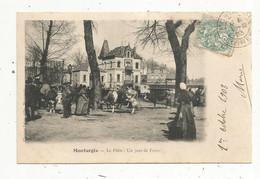 Cp, Commerce , Foire , 45 , MONTARGIS , Le Pâtis ,un Jour De Foire, Dos Simple , Voyagée 1903 - Fiere