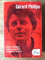 Gérard PHILIPE. Souvenirs Et Témoignages Recueillis Par Anne PHILIPE Et Presentés Par Claude ROY, 1961. - Biographie