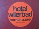 HOTEL GASTHOF KURHAUSE MOTEL WILERBAD SARNEN SWISS SWITZERLAND SCHWEITZ STICKER DECAL LUGGAGE LABEL ETIQUETTE AUFKLEBER - Etiquettes D'hotels