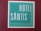 HOTEL PENSION GASTHOF INN SANTIS UNTERWASSER SWISS SWITZERLAND SCHWEITZ STICKER DECAL LUGGAGE LABEL ETIQUETTE AUFKLEBER - Etiquettes D'hotels
