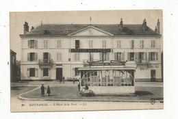 Cp, 45 ,MONTARGIS , L'hotel De La POSTE , Tramways De Montargis , Vierge - Montargis