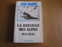 LA BATAILLE DES ALPES Guerre 40 45 Régionalisme Vercors Glières Chasseurs Alpins Bramans Termignon SES Cléry Charmaix - Guerra 1939-45