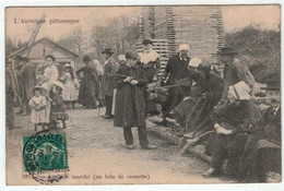 63 - L'Auvergne Pittoresque - Après Le Marché (un Brin De Causette). - Auvergne Types D'Auvergne