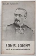 MILITARIA 1870 EURE & LOIR - LIVRET SONIS-LOIGNY PAR CURE DE LOIGNY LA BATAILLE - ZOUAVES PONTIFICAUX GENERAL DE SONIS - Documenti