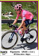 Rigoberto   Uran   .Cyclisme 2021 - 1 Cards Aux Choix Format Carte Postal  (1) - Unclassified