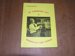 DU KOMMANDO 1057 à TRIGNOLLES SUR DONAU Antoine G Guerre 40 45 Régionalisme Treignes Stalag 13 A Prisonniers Belges - Bélgica