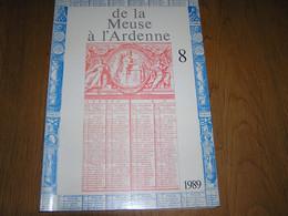 DE LA MEUSE A L ARDENNE N° 8 1989 Révolution Brabançonne Anhée Poilvache Delecolle Givet Méhul Gossec Beauraing Focant - Bélgica